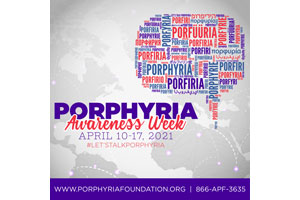 April 15 - Porphyria Awareness Week – Day 6