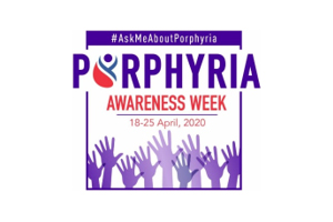 Porphyria Awareness Week April 18-25, 2020